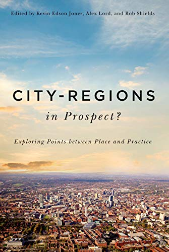 9780773546042: City-Regions in Prospect?: Exploring the Meeting Points between Place and Practice (McGill-Queen's Studies in Urban Governance)