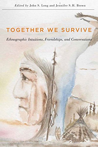 9780773546110: Together We Survive: Ethnographic Intuitions, Friendships, and Conversations (McGill-Queen's Native and Northern Series)