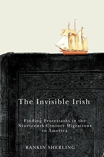 9780773546233: The Invisible Irish: Finding Protestants in the Nineteenth-Century Migrations to America (Mcgill-queen's Studies in the History of Ideas)