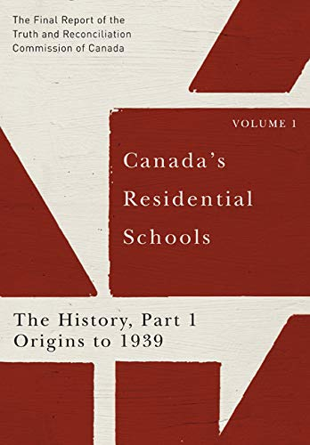 9780773546493: Canada's Residential Schools: The History, Part 1, Origins to 1939: The Final Report of the Truth and Reconciliation Commission of Canada, Volume I (McGill-Queen's Native and Northern Series)