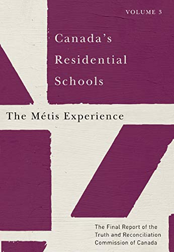 9780773546561: Canada's Residential Schools: The Métis Experience: The Final Report of the Truth and Reconciliation Commission of Canada, Volume 3 (McGill-Queen's Native and Northern Series)