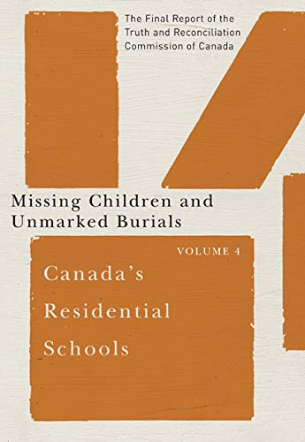 9780773546578: Canada's Residential Schools: Missing Children and Unmarked Burials: The Final Report of the Truth and Reconciliation Commission of Canada, Volume 4 (McGill-Queen's Native and Northern Series)