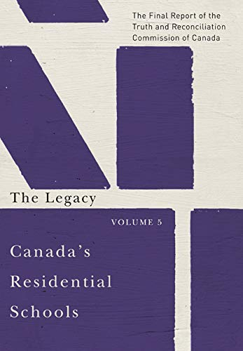 9780773546592: Canada's Residential Schools: The Legacy: The Final Report of the Truth and Reconciliation Commission of Canada, Volume 5 (McGill-Queen's Native and Northern Series)