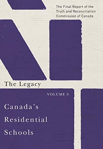 9780773546608: Canada's Residential Schools: The Legacy: The Final Report of the Truth and Reconciliation Commission of Canada, Volume 5 (McGill-Queen's Native and Northern Series)