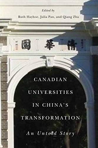 Canadian Universities in China's Transformation: Ruth Hayhoe, Julia Pan, Qiang Zha,