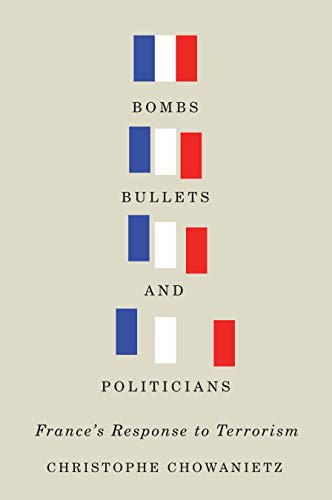 9780773547957: Bombs, Bullets, and Politicians: France's Response to Terrorism (Human Dimensions in Foreign Policy, Military Studies, and Security Studies)