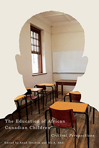 9780773548084: The Education of African Canadian Children: Critical Perspectives