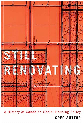 9780773548152: Still Renovating: A History of Canadian Social Housing Policy (Mcgill-Queen's Studies in Urban Governance)