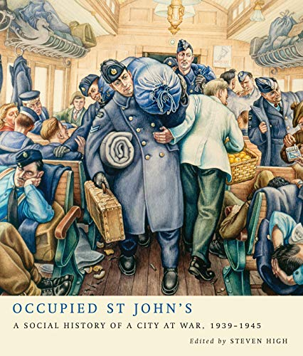 9780773548176: Occupied St John's: A Social History of a City at War, 1939-1945