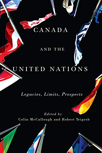 9780773548251: Canada and the United Nations: Legacies, Limits, Prospects (Rethinking Canada in the World)