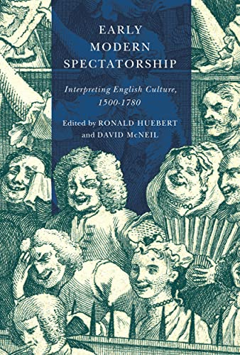 9780773556768: Early Modern Spectatorship: Interpreting English Culture, 1500-1780