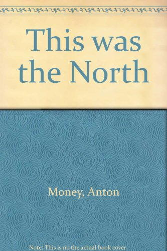 9780773600416: This was the North