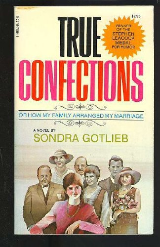 True Confections or How My Family Arranged: Gotlieb, Sondra