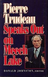 Pierre Trudeau Speaks out on Meech Lake: Trudeau, Pierre Elliot