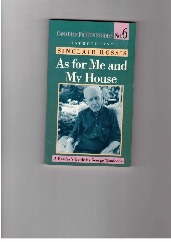 9780773673007: Introducing Sinclair Ross's As for Me & My House: A Reader's Guide (Canadian fiction studies)