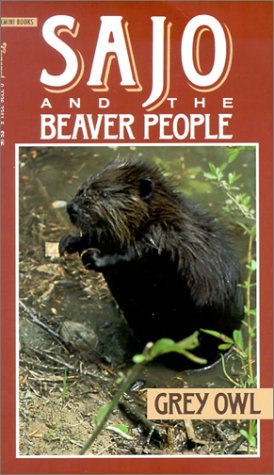 Sajo and the Beaver People: Grey Owl