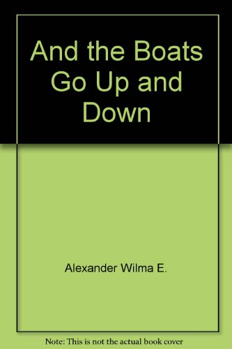And the Boats Go up and Down: Wilma E. Alexander
