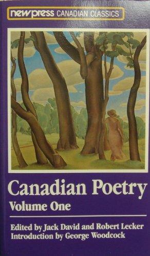 Canadian Poetry (New Press Canadian Classics) - Volume One: David, Jack; Lecker, Robert - Editors