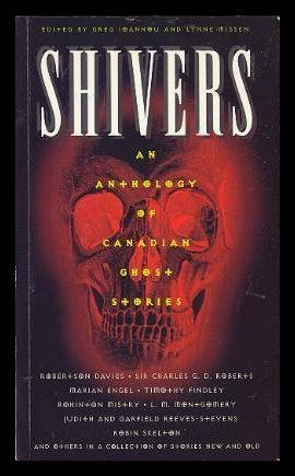 9780773674370: SHIVERS: House Party at Smoky Island; August; Coffins for Two; The Money Box; The Charlottetown Banquet; The Prophetess; Under the Elms; O.R.3; The Country Doctor; Chips; The Perdu; About Effie; The Fighting Spirit; Lavender Lady; Ghost of Firozsha Baag