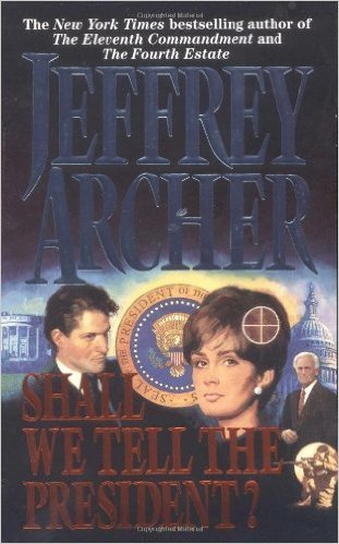 9780773680050: Shall We Tell the President? [Mass Market Paperback] by Archer, Jeffrey