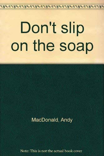 9780773700376: Don't slip on the soap