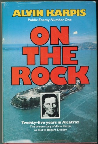 9780773700475: On the rock : twenty-five years in Alcatraz : the prison story of Alvin Karpis as told to Robert Livesey
