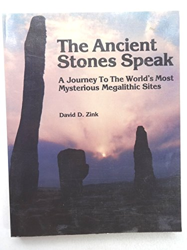 9780773710337: The Ancient Stones Speak: A Journey To The World's Most Mysterious Megalithic Sites