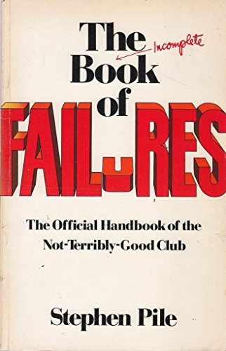 The Incomplete Book of Failures: Stephen Pile