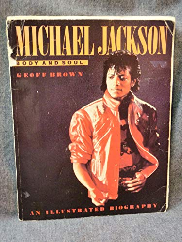 9780773710740: Michael Jackson Body and Soul: An Illustrated Biography