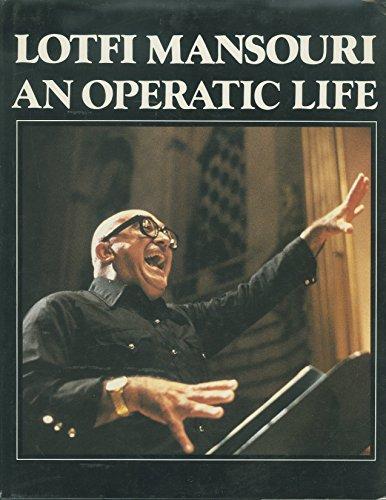 An operatic life.: Mansouri, Lofti