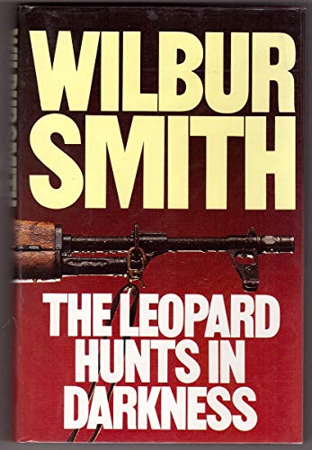 The Leopard Hunts in Darkness: Wilbur Smith