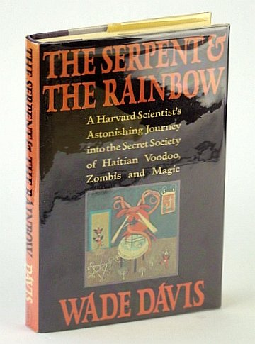 9780773720732: The Serpent And The Rainbow: A Harvard Scientist's Astonishing Journey into the Secret Society of Haitian Voodoo Zombis and Magic
