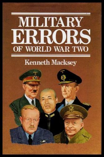 Military Errors Of World War Two: MACKSEY,KENNETH.