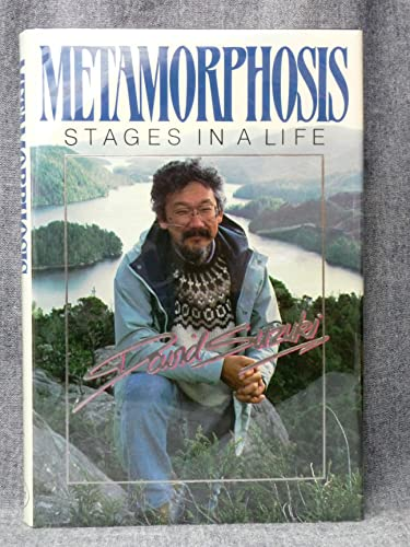 METAMORPHOSIS Stages in a Life: Suzuki, David