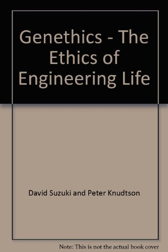 9780773721524: Genethics - The Ethics of Engineering Life
