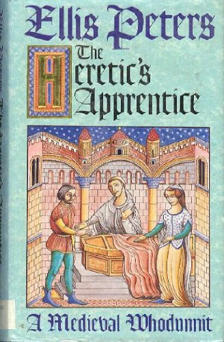 THE HERETIC'S APPRENTICE A Medieval Whodunnit. (0773722661) by Ellis. Peters