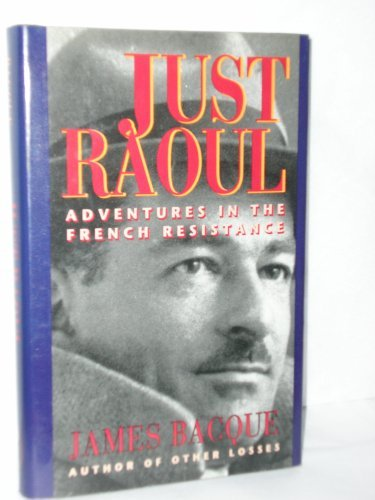 9780773722941: Just Raoul Adventures In the French Resistance