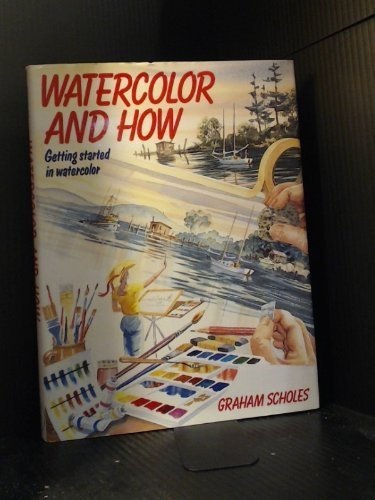 9780773723153: Watercolor and How. Getting Started in Watercolor