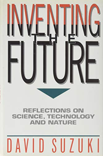 Inventing the Future - Reflections on Science, Technology and Nature.