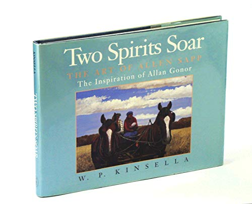 9780773724273: Two spirits soar: The art of Allen Sapp : the inspiration of Allan Gonor