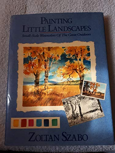 9780773725249: Painting Little Landscapes Small-Scale Watercolors of the Great Outdoors