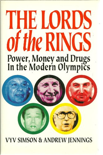 9780773726369: The lords of the rings: Power, money, and drugs in the modern Olympics