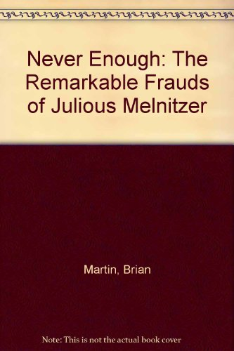 Never Enough: The Remarkable Frauds of Julious: Brian Martin