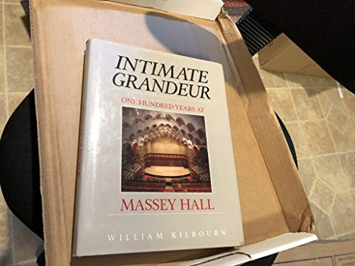Intimate Grandeur: One Hundred Years at Massey Hall: Kilbourn, William
