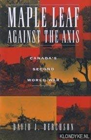 9780773728615: Maple Leaf Against the Axis: Canada's Second World War
