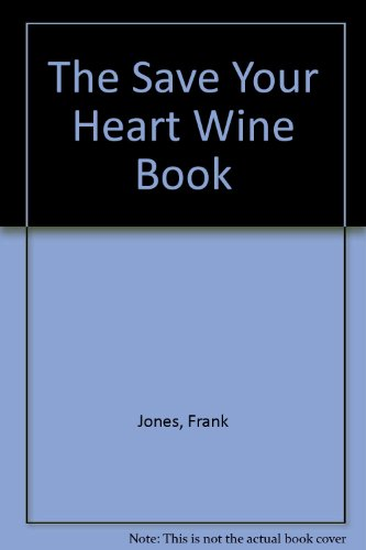 The Save Your Heart Wine Book