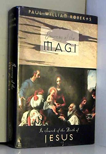 Journey Of The Magi : In Search Of The Birth Of Jesus