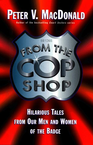From the Cop Shop: Weird and Wonderful: MacDonald, Peter V.