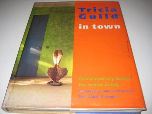 9780773729513: Tricia Guild in Town: Contemporary Design for Urban Living