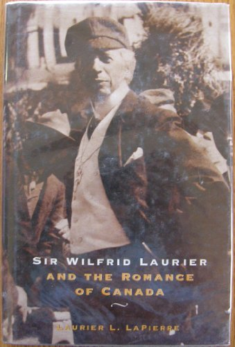 9780773729797: Sir Wilfrid Laurier and the Romance of Canada